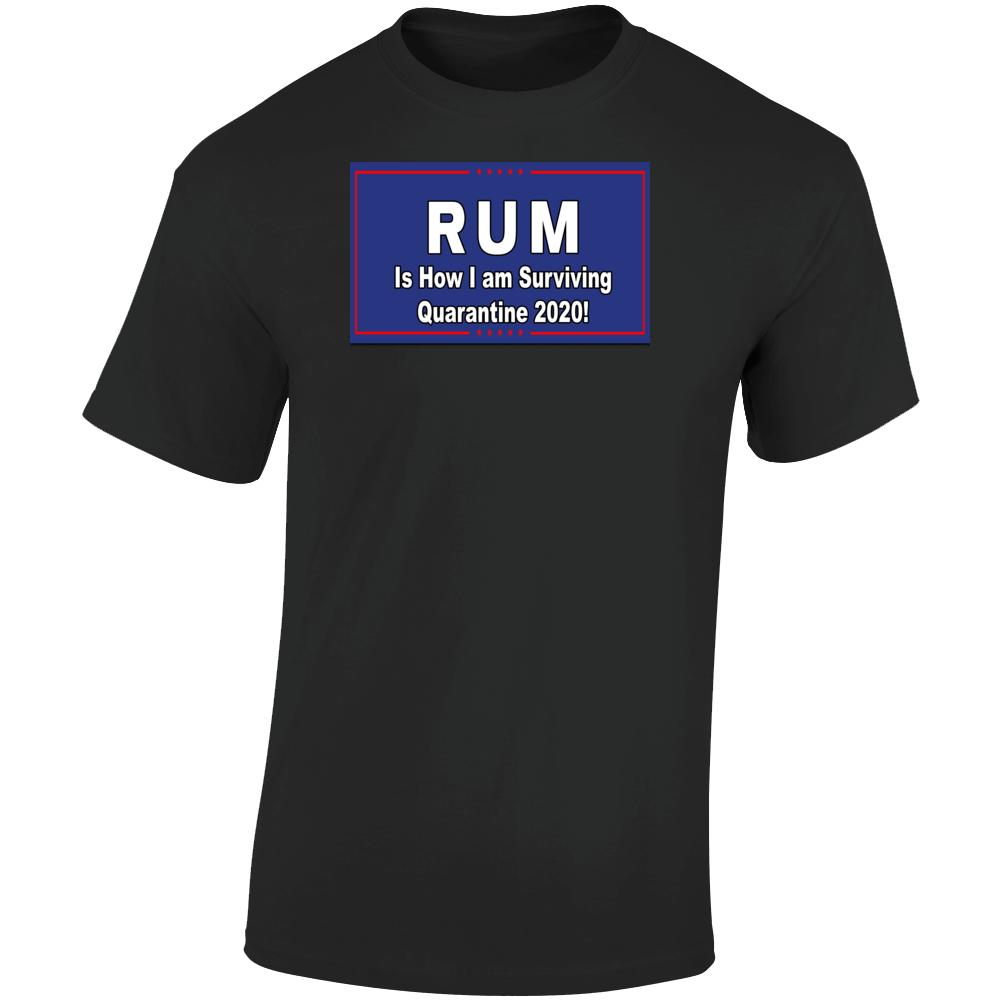 Rum Quarantine 2020 T Shirt