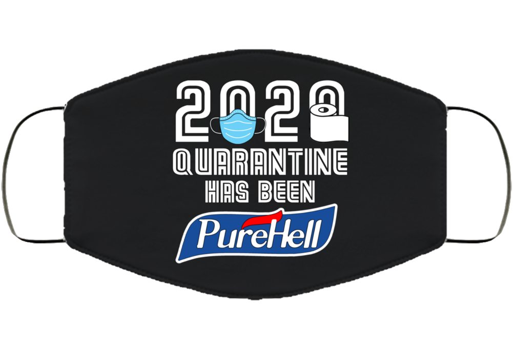 2020 Quarantine Has Been Purehell Face Mask Cover