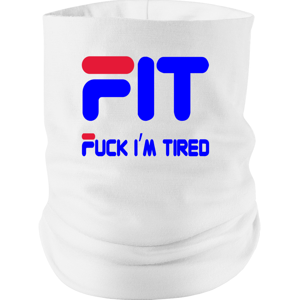 Fit Fuck I'm Tired Neck gaiter