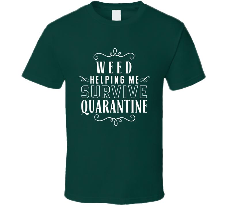 Weed Quarantine  T Shirt