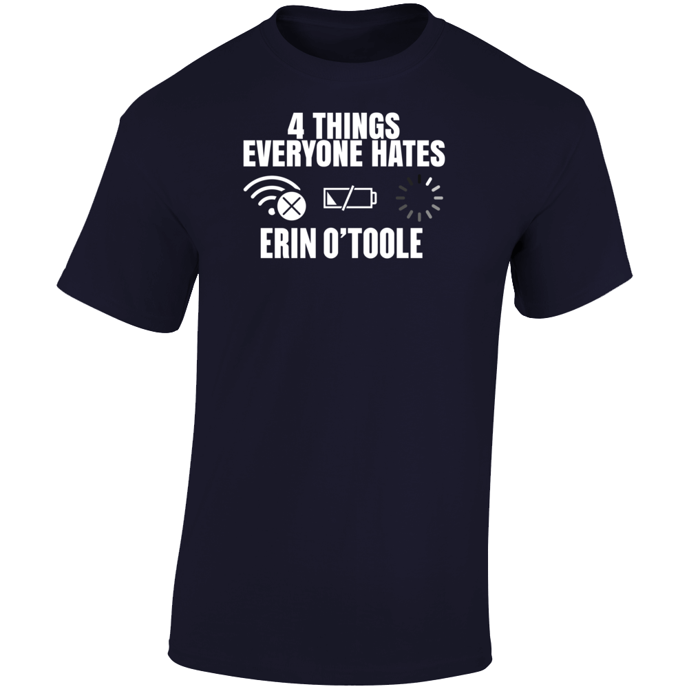 No One Likes Erin O'toole  T Shirt