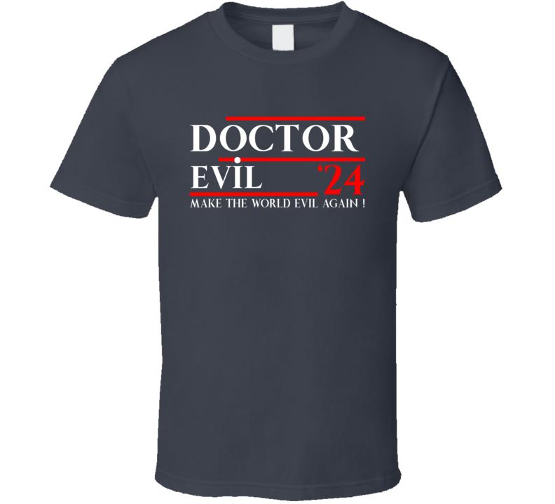 Dr Evil 2024 T Shirt