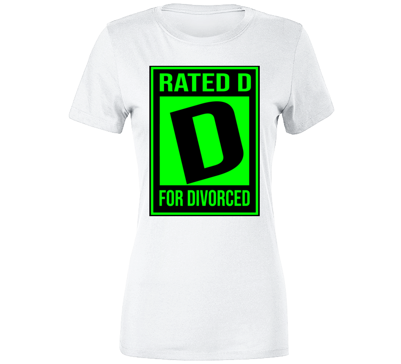 Rated D For Divorced Ladies T Shirt