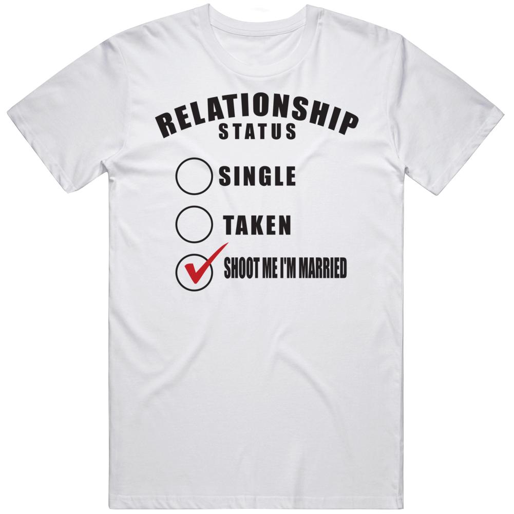 Shoot Me I'm Married 1.0 T Shirt