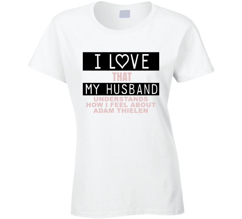 b9c34dfb I Love That My Husband Understands How I Feel About Adam Thielen ...