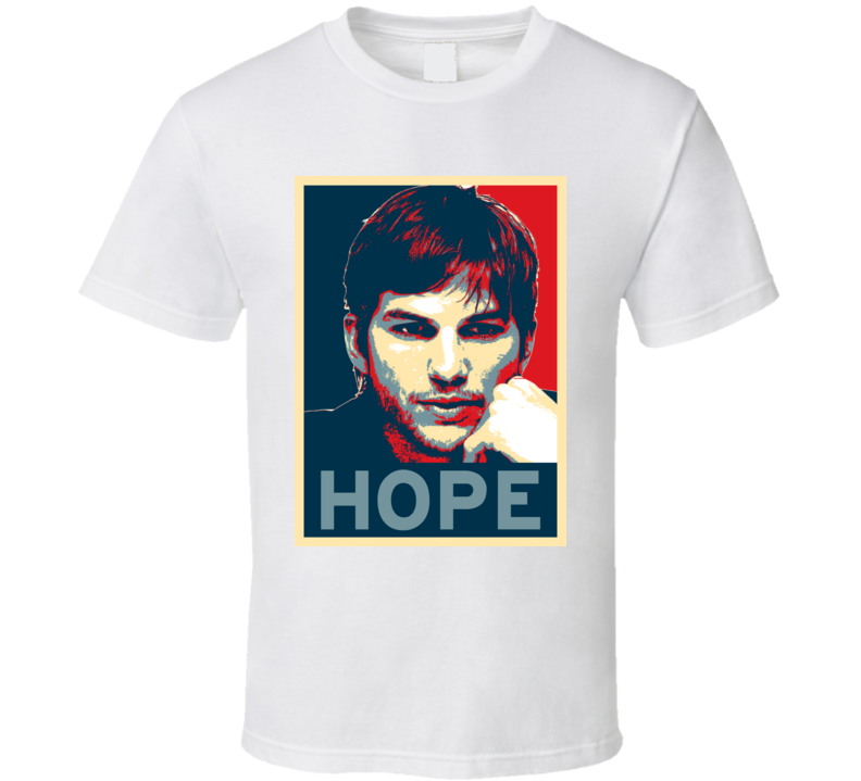 Ashton Kutcher HOPE poster T Shirt