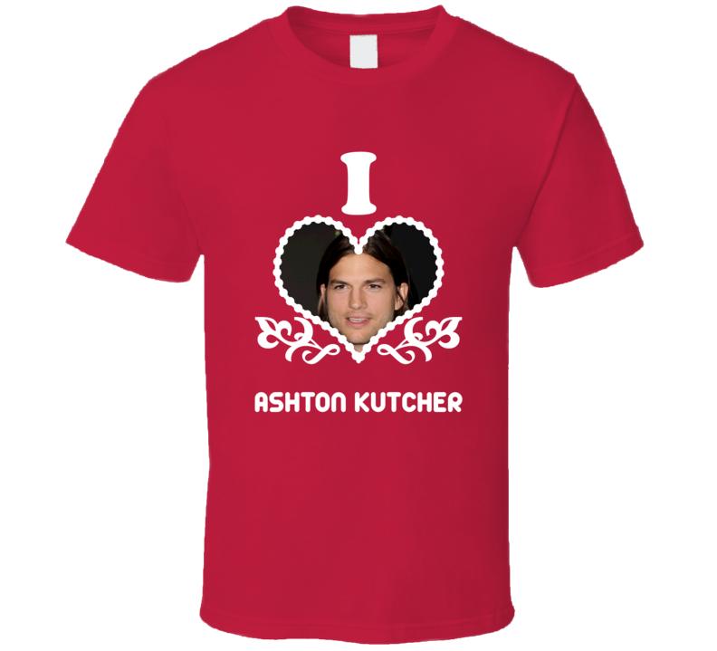 Ashton Kutcher I Heart Hot T Shirt