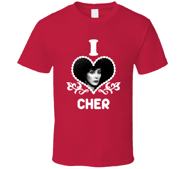 Cher I Heart Hot T Shirt