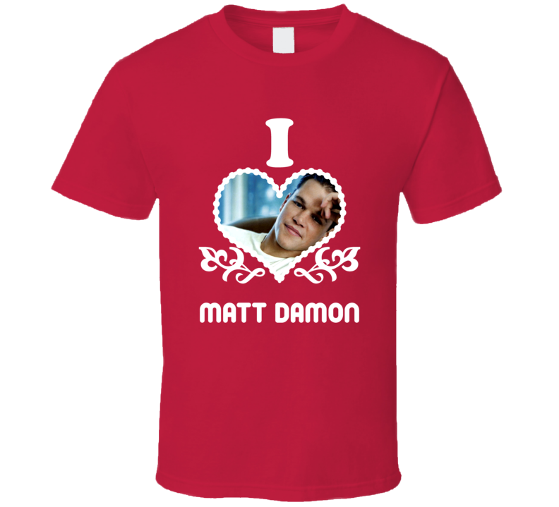 Matt Damon I Heart Hot T Shirt