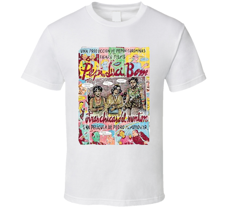 Pepi Luci Bom Y Otras Chicas Del Monti Movie Poster Retro Aged Look T Shirt