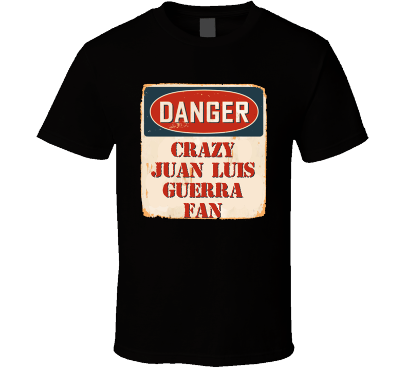 Crazy Juan Luis Guerra Fan Music Artist Vintage Sign T Shirt