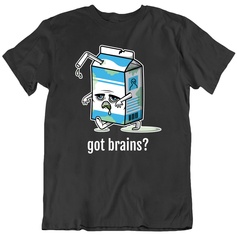 Got Brains Milk Zombie Undead Walking Horror Halloween Funny T Shirt