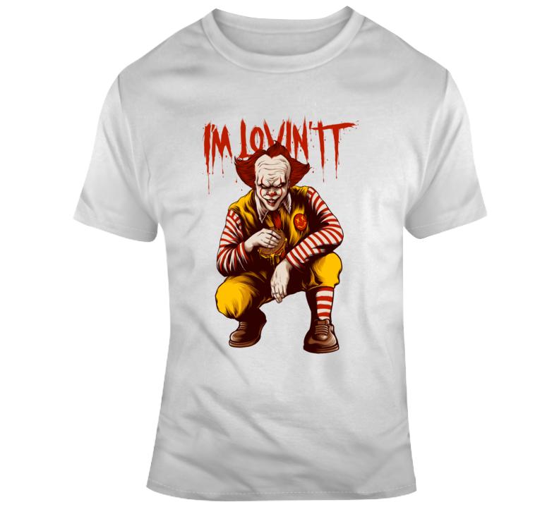 I'm Loving It Clown Pennywise Mcdonald's Horror Mashup Funny T Shirt