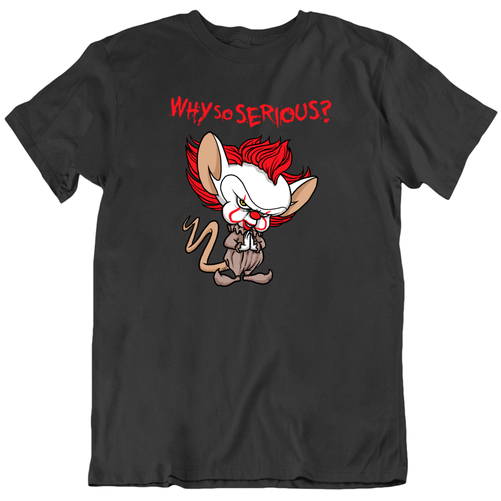 Why So Serious Pinky And The Brain It Pennywise Clown Horror Funny T Mashup T Shirt