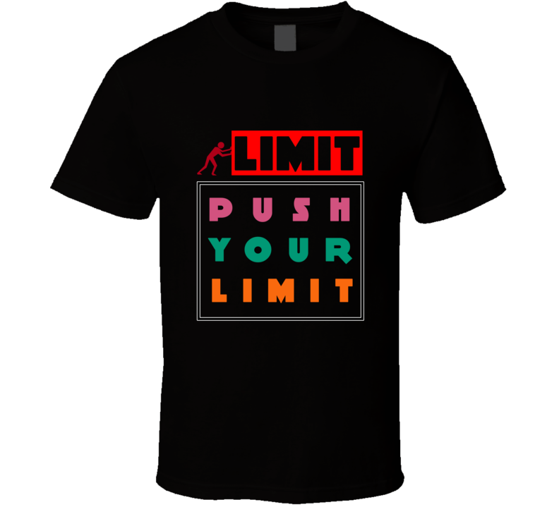 Push Your Limit T Shirt Mma Training Workout Gym Bodybuilding Fitness