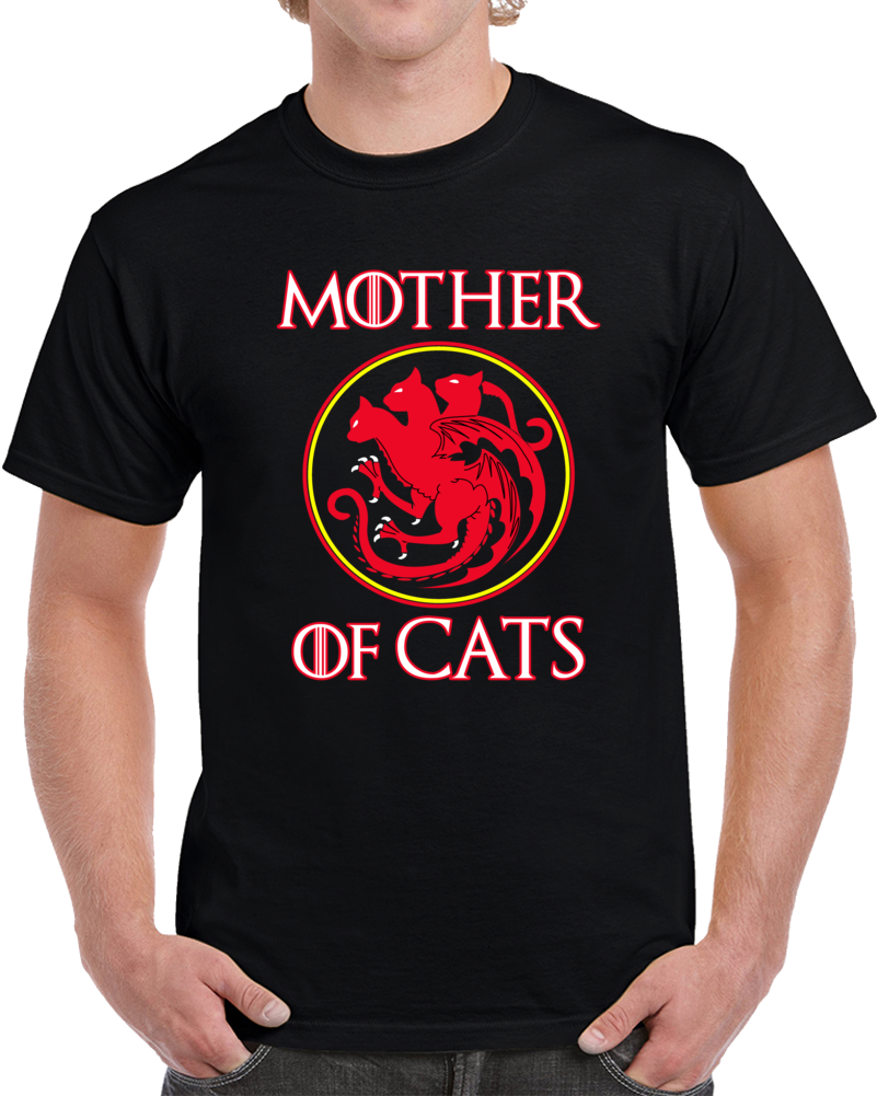 Mother Of Cats T Shirt Game Of Thrones Khaleesi Got Daenerys Targaryen