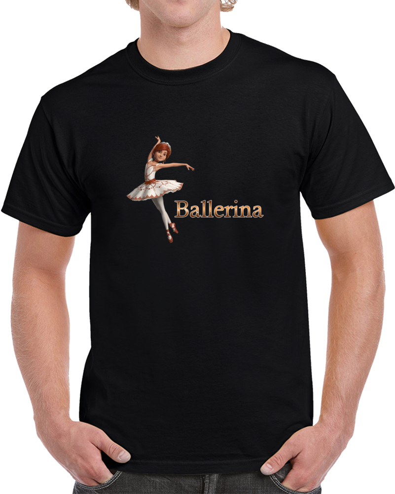 Leap! Movie 2016 T Shirt Ballerina You Know It's About You Unstoppable