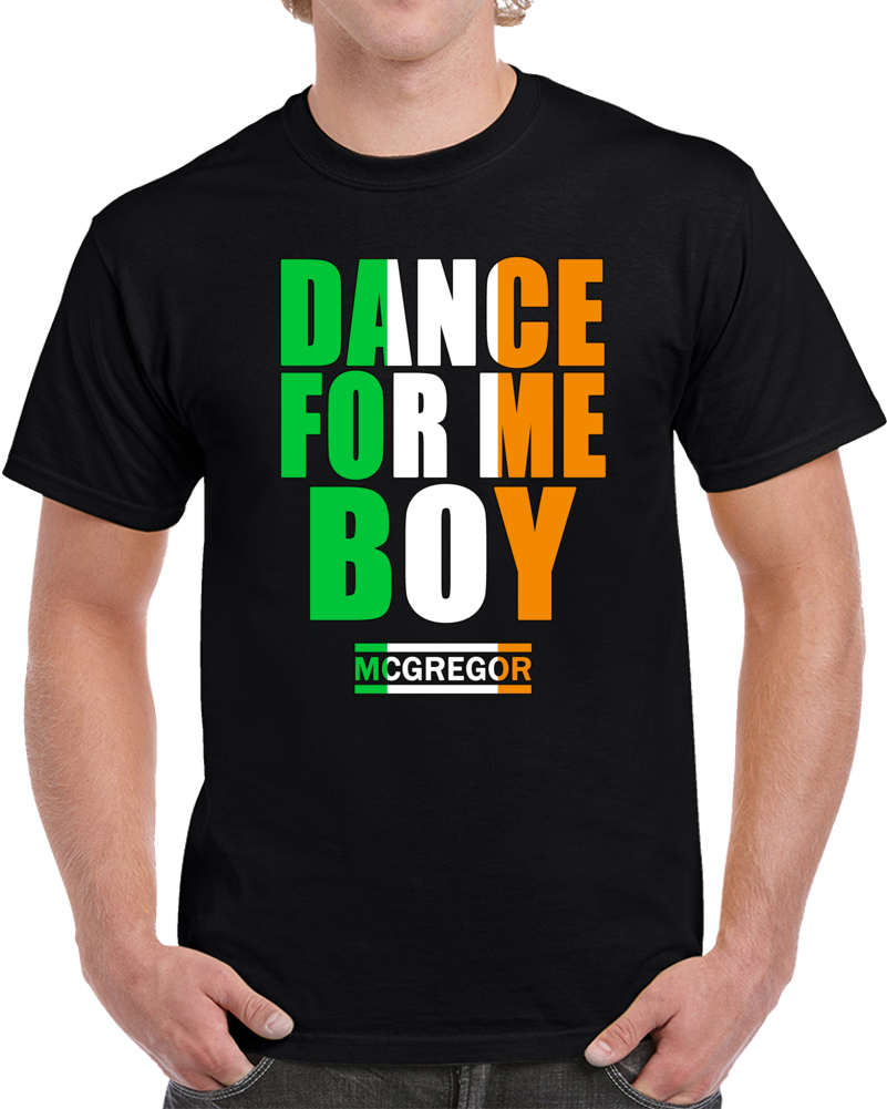 Dance For Me Boy T Shirt Conor Mcgregor Roasts Floyd Ufc Pretty Boy Top