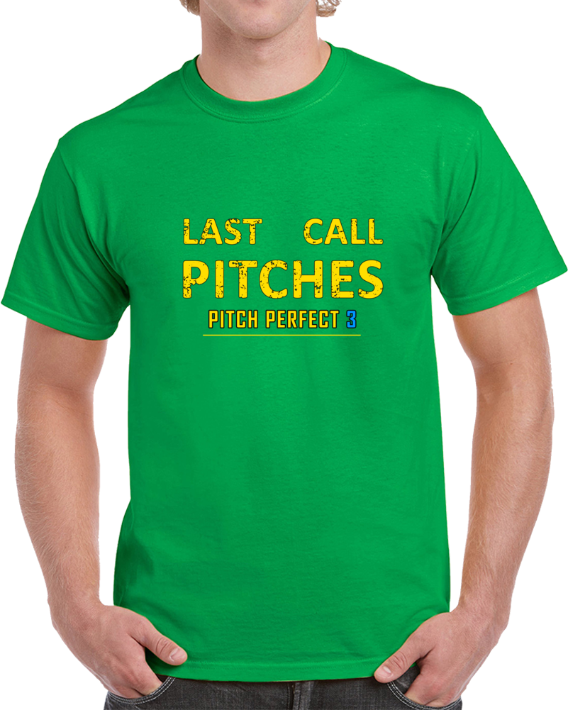 Pitch Perfect 3 Movie 2k18 Last Call Pitches T Shirt Beca Fat Amy Top