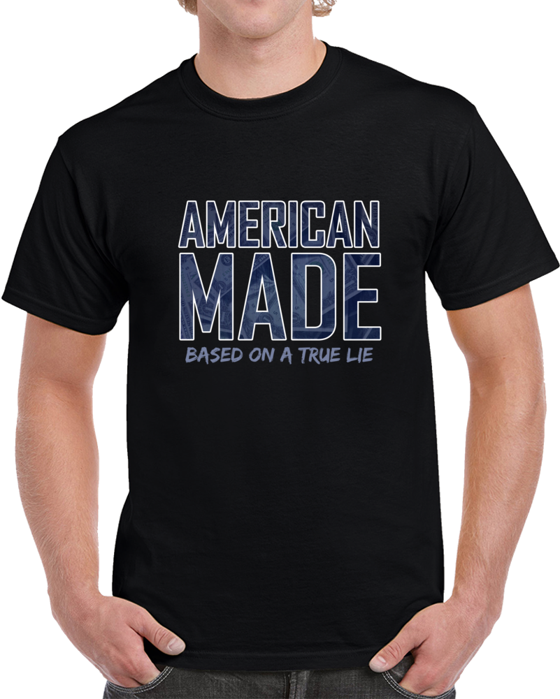 American Made Movie 2K17 Based On A True Lie T Shirt Tom Cruise CIA Top