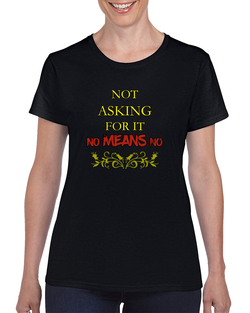 Not Asking for It - No Means No Anti-Sexual Harassment Harvey Weinstein T Shirt