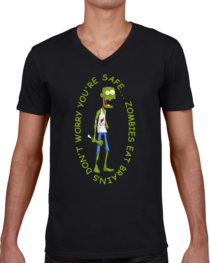 Zombies Eat Brains Don't Worry You're Safe Halloween Day Funny T Shirt