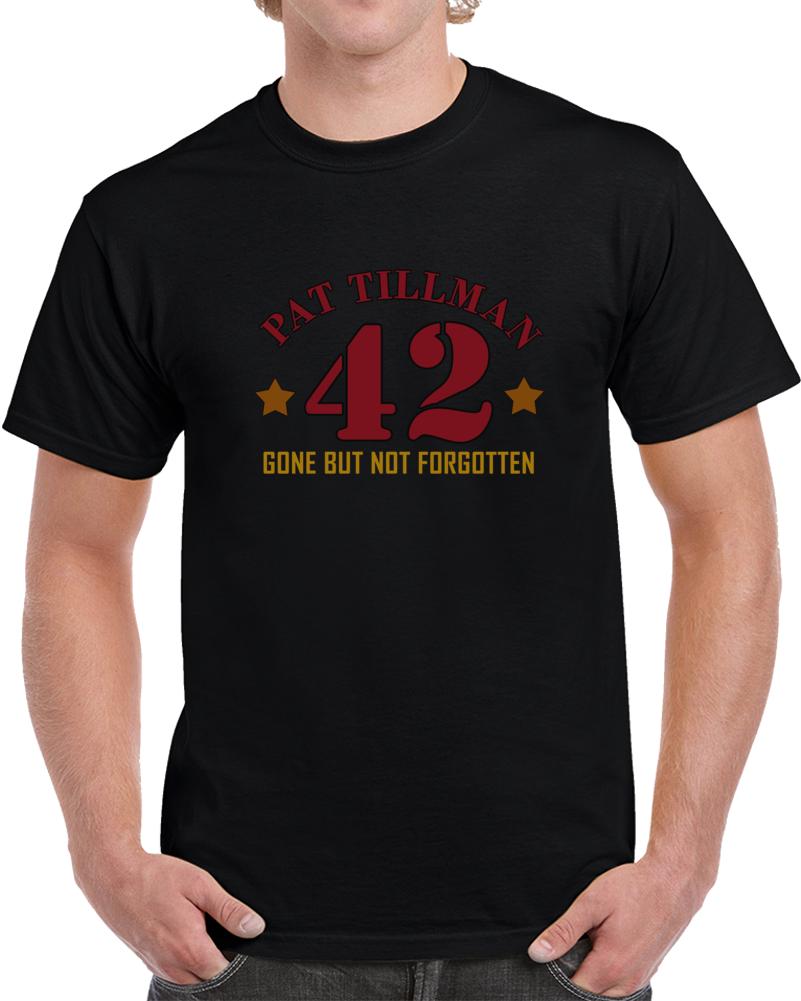 Pat Tillman 42 Gone But Not Forgotten T Shirt NFL Arizona Cardinals Top