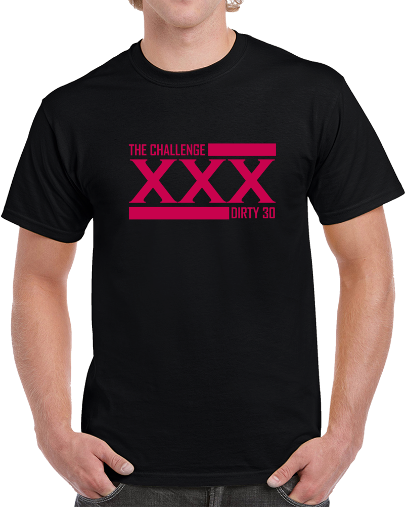 The Challenge XXX Dirty 30 TV Show Logo T Shirt MTV Reality Series Top