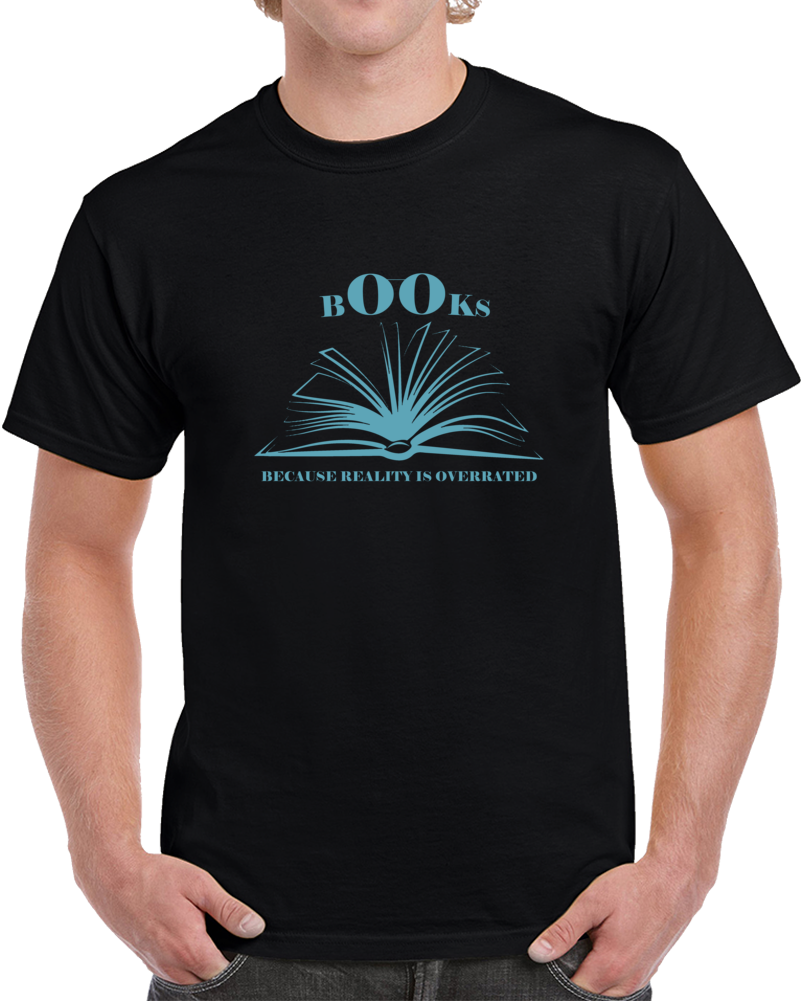Funny Book Nerd T-Shirt Bibliophile Literary Library Reality Overrated
