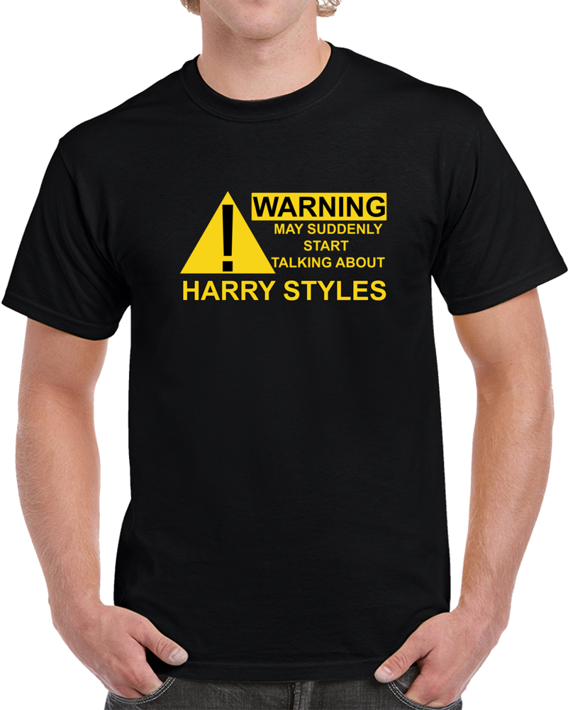 Warning May Start Talking About Harry Styles Funny T Shirt Funny Top