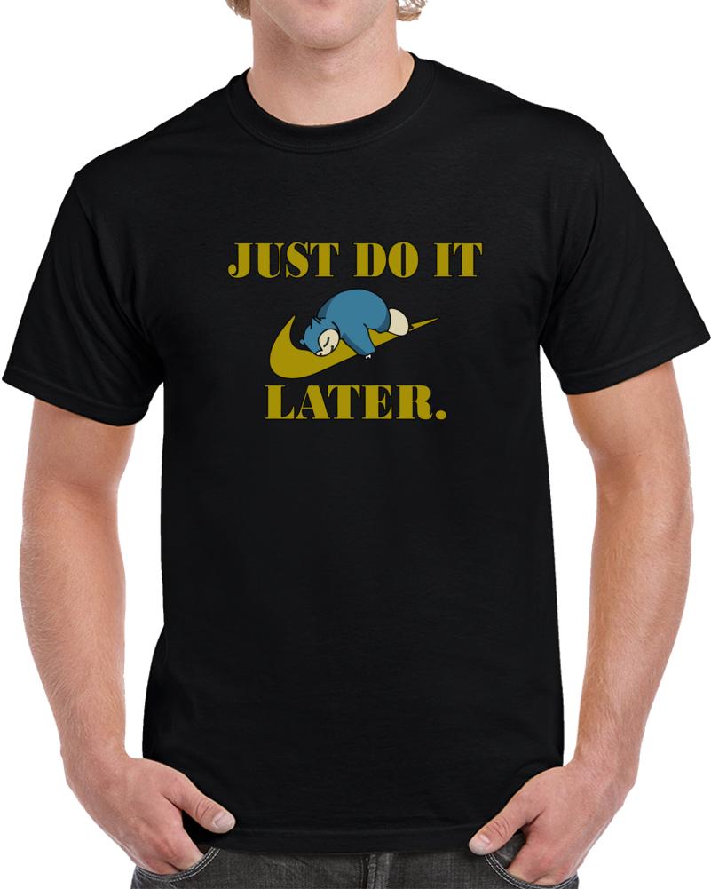 Just Do It Later Pokemon T-shirt Anime Pop Culture Pokemon Snorlax Top