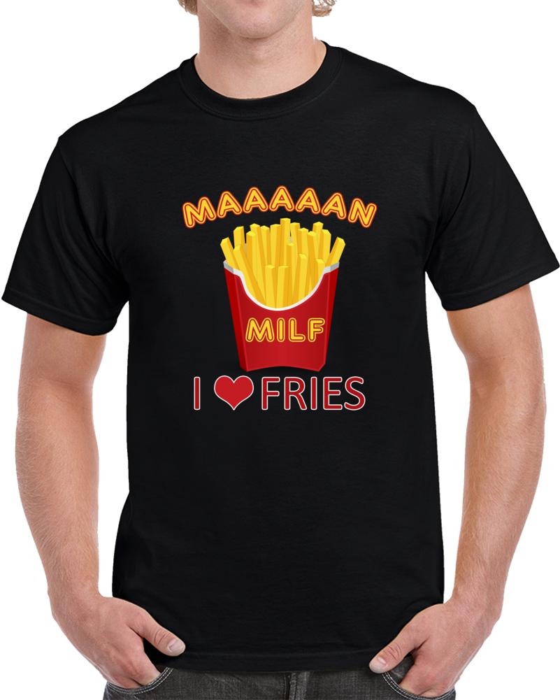 M.i.l.f. - Man I Like Fries T Shirt Funny Foodie Moody Unisex Top Tee