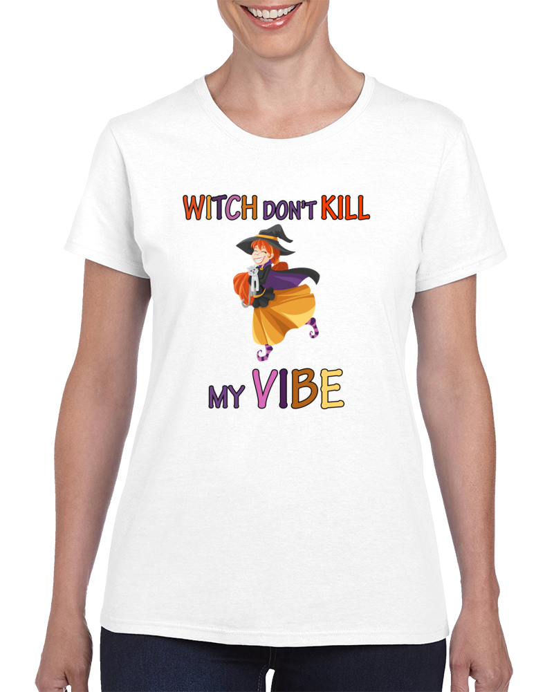 Witch Don't Kill My Vibe - Women's Halloween T-shirt Funny Humor Top