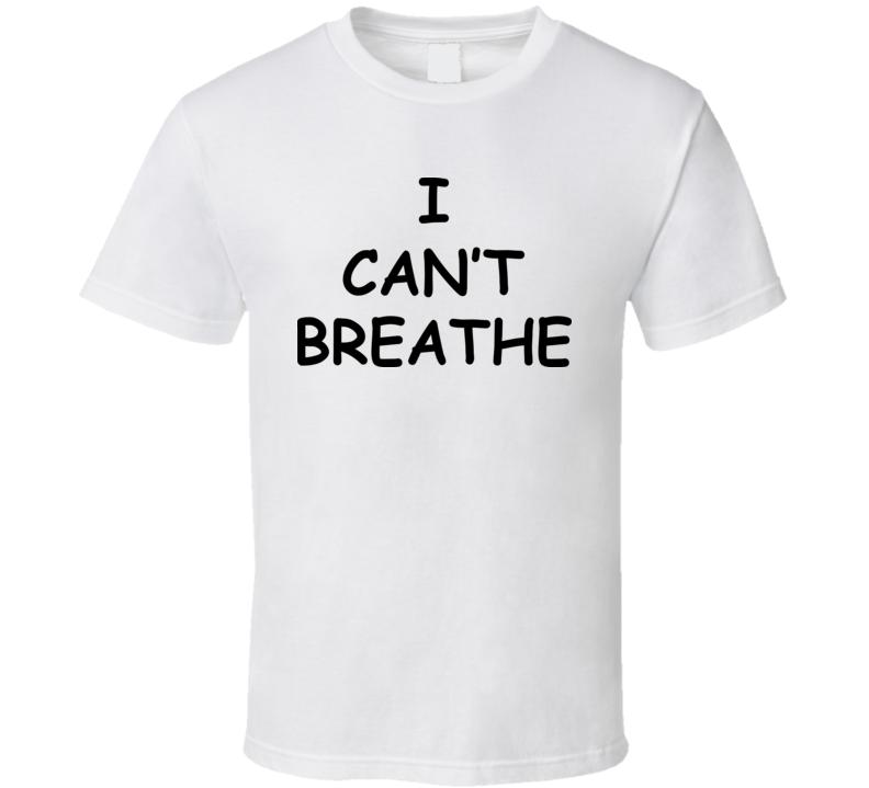I Can't Breathe Sign Black Live Matters T Shirt