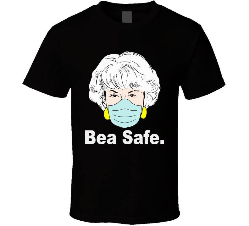 Bea Safe Dorothy Golden Girls Bea Safe T Shirt