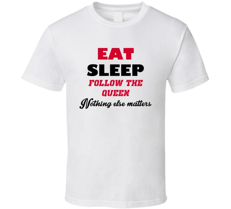 Eat Sleep Follow The Queen Popular Card Game T Shirt