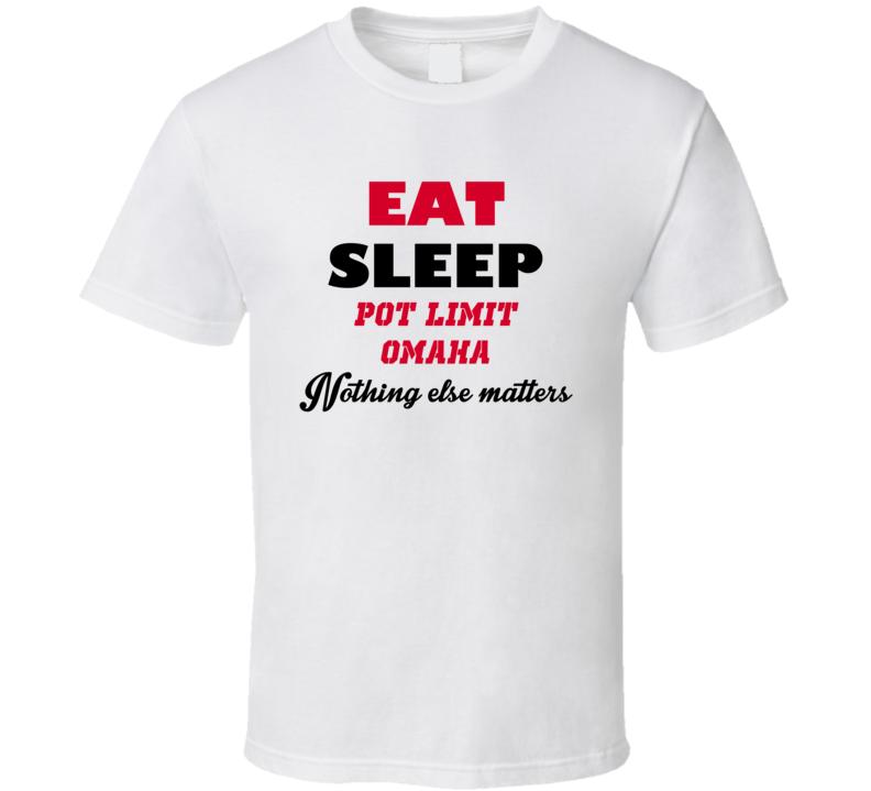 Eat Sleep Pot Limit Omaha Popular Card Game T Shirt