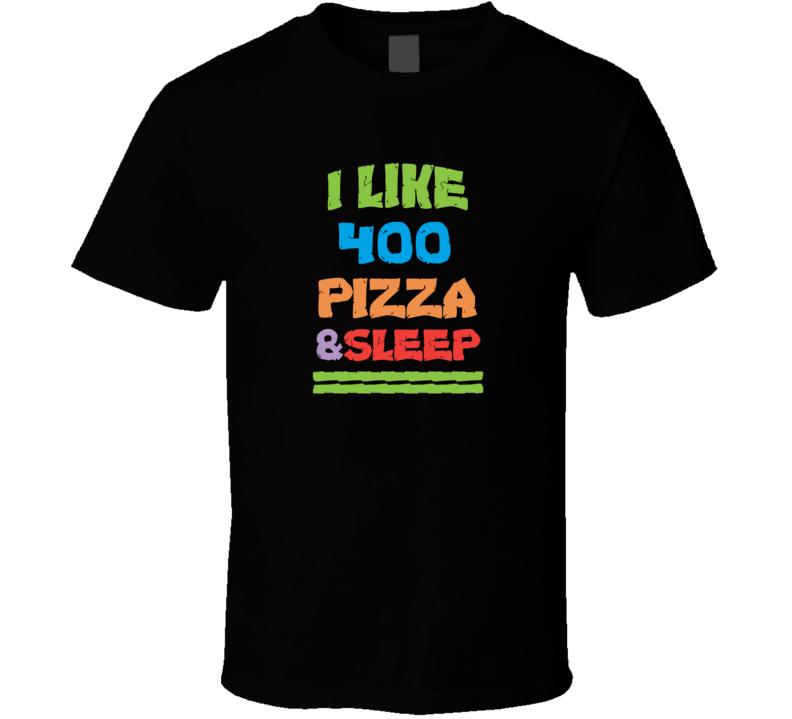I Like 400 Pizza And Sleep Popular Card Games Funny T Shirt