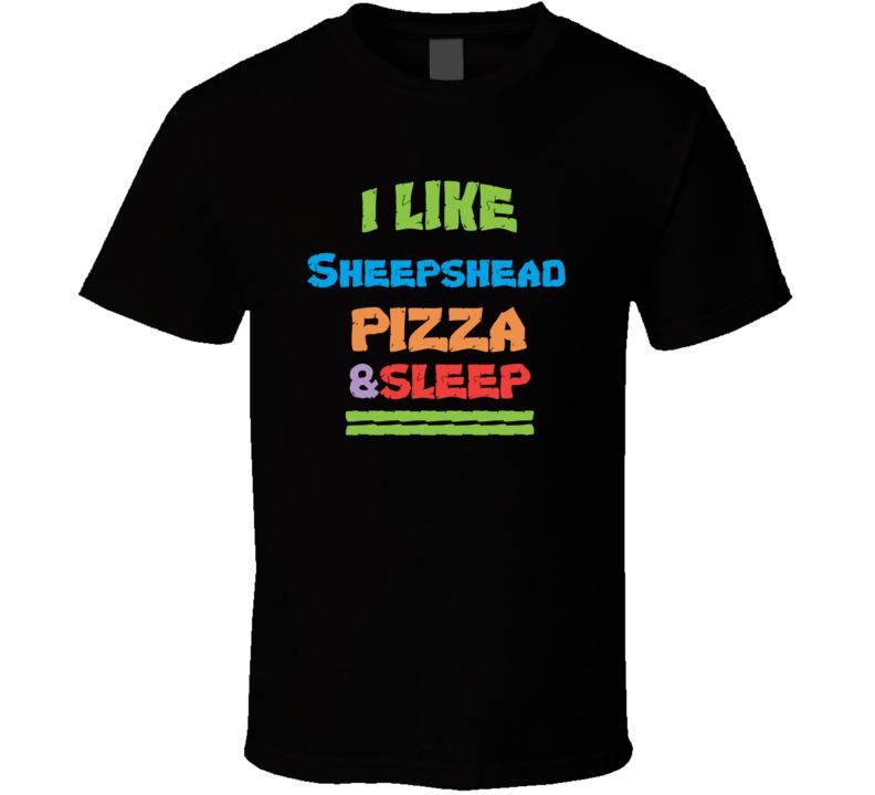 I Like Sheepshead Pizza And Sleep Popular Card Games Funny T Shirt