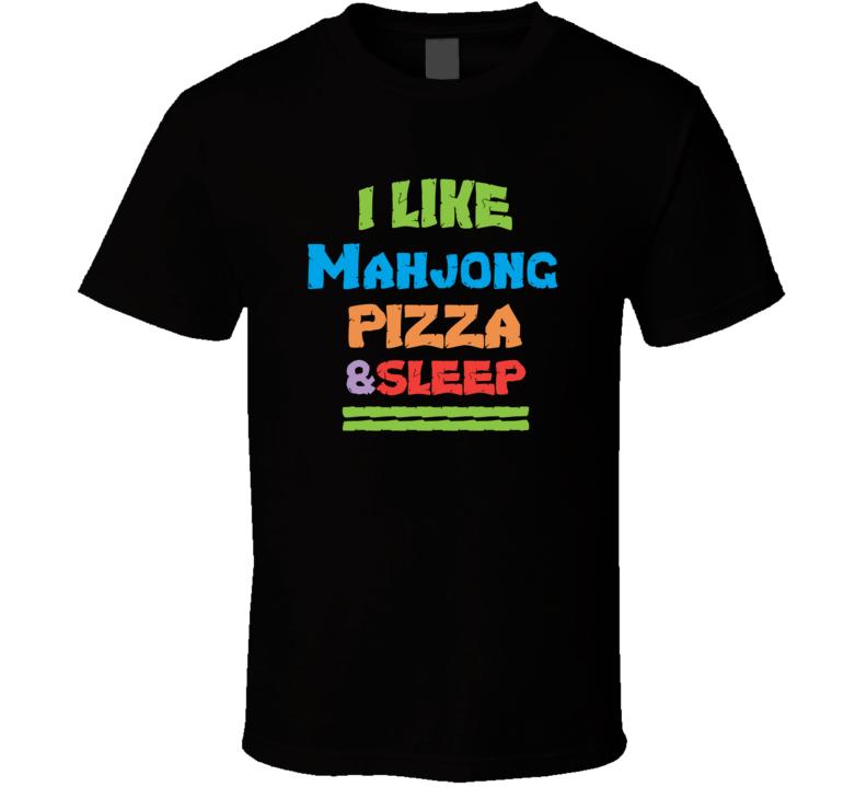 I Like Mahjong Pizza And Sleep Popular Card Games Funny T Shirt
