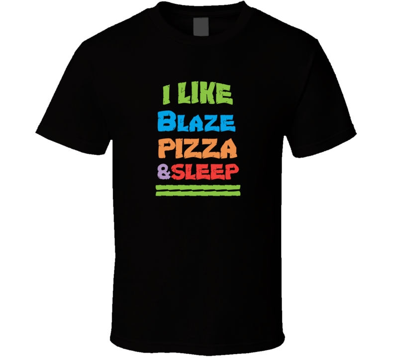 I Like Blaze Pizza And Sleep Popular Card Games Funny T Shirt