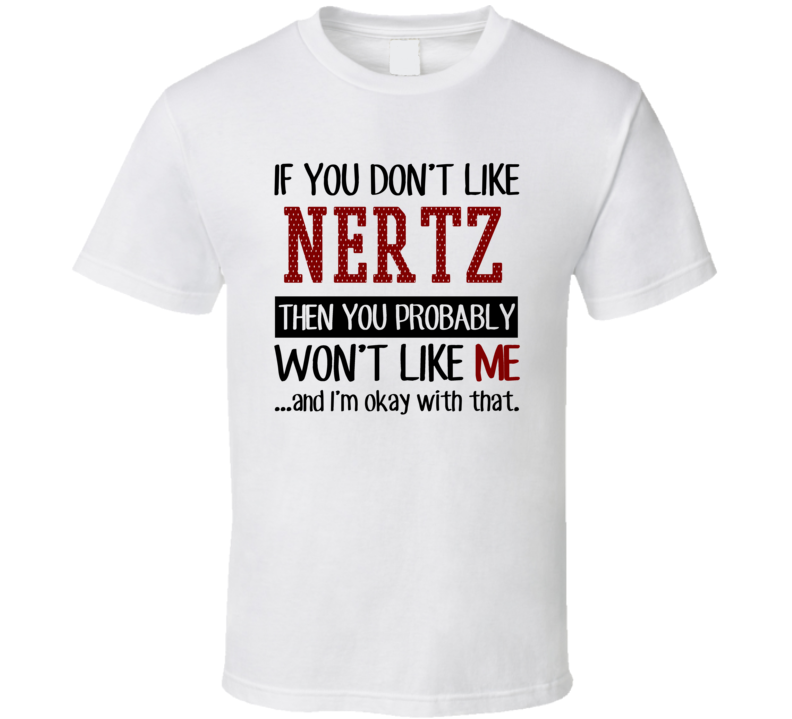 If You Don't Like Nertz You Won't Like Me Card Games T Shirt