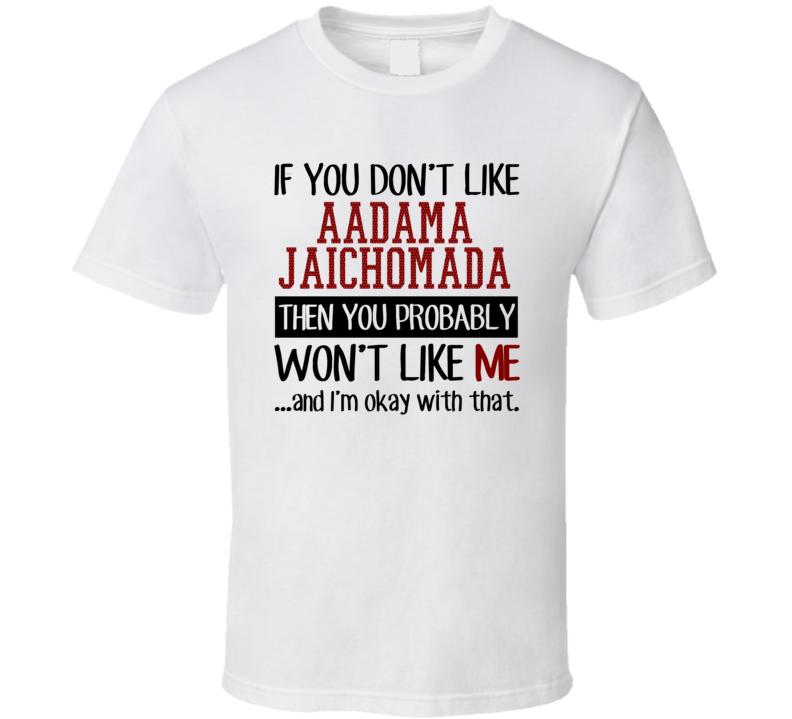 If You Don't Like Aadama Jaichomada You Won't Like Me Gambling Movie T Shirt