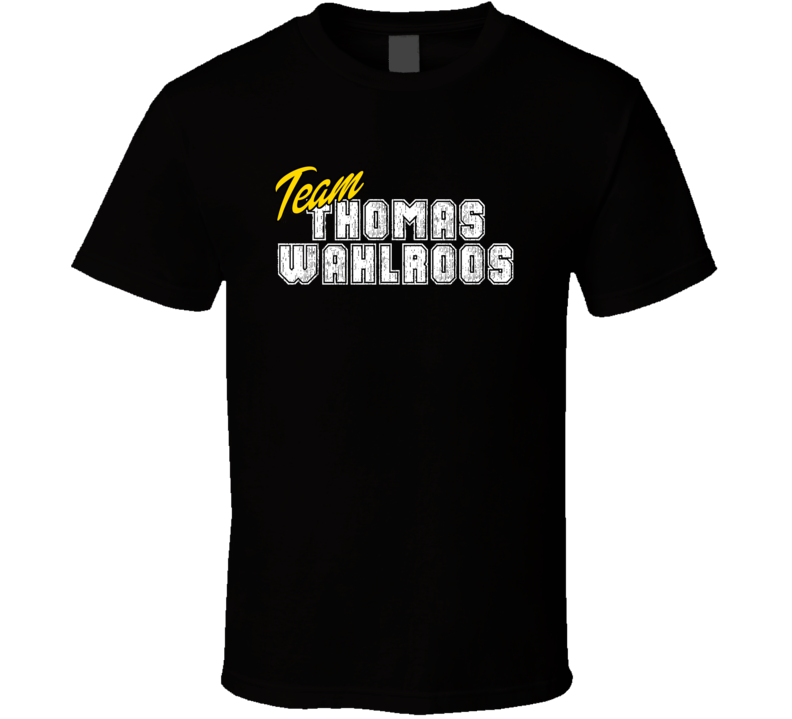 Team Thomas Wahlroos Poker Player Fan Support T Shirt