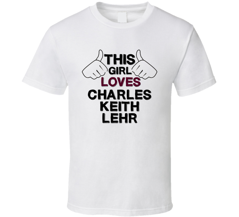 This Girl Loves Charles Keith Lehr United States Poker Player Fan Love T Shirt
