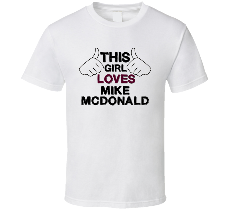 This Girl Loves Mike Mcdonald Canada Poker Player Fan Love T Shirt