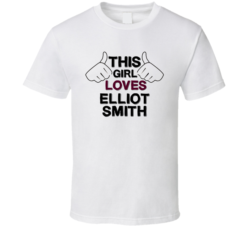 This Girl Loves Elliot Smith Canada Poker Player Fan Love T Shirt