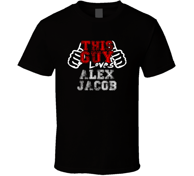 This Guy Loves Alex Jacob United States Famous Professional Poker Player Distress Style T Shirt