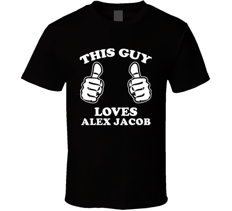 This Guy Loves Alex Jacob Fan Famous Poker Card Player Cool T Shirt