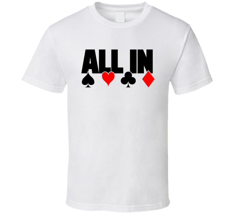 All In Card Suits Funny Poker Player Casino Gambler T Shirt